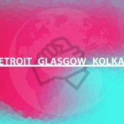 Detroit, Glasgow Kolkata